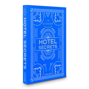Livre The Luxury Collection : Hotel Secrets
