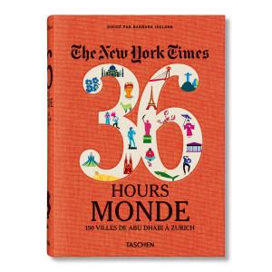 Livre NYT 36 Hours Monde, 150 villes de Abu Dhabi à Zurich