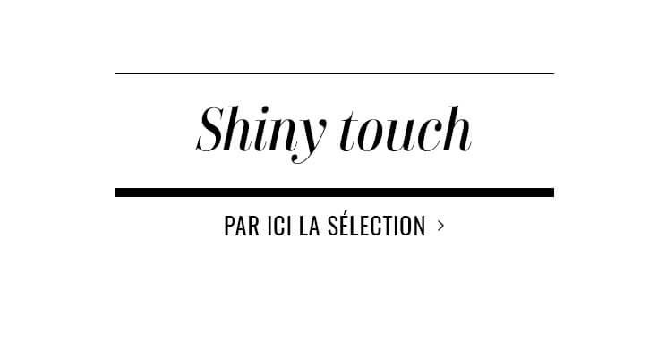 Shiny touch